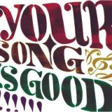 YOUR SONG IS GOOD in 好きなバンド by paapeepuupeepoo